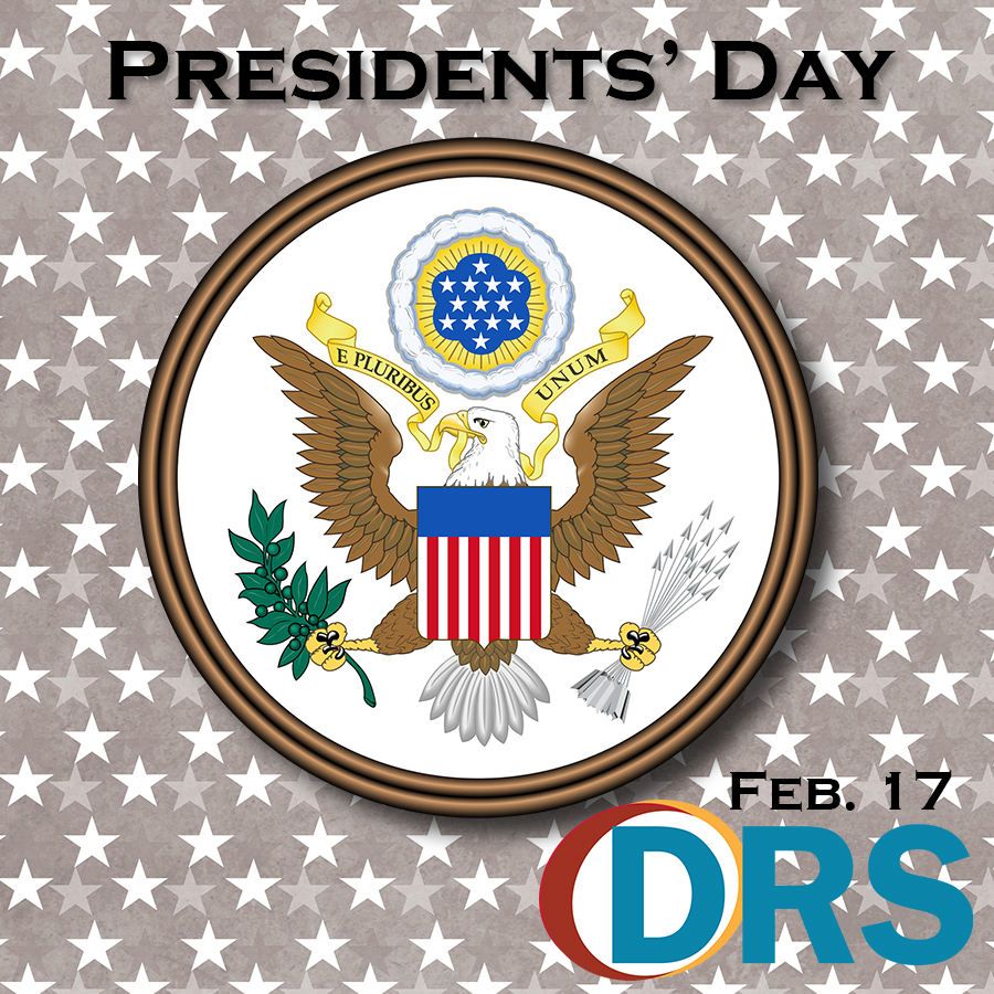 Presidents' Day on a background of stars with the presidential seal in the middle. Feb. 17 and DRS logo.