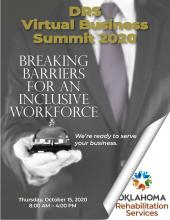 Shoulders and torso of person wearing suit, tie and gloves holding a bell. DRS Virtual Business Summit 2020. Breaking Barriers for an Inclusive Workforce. We're ready to serve your business. Thursday, October 15, 2020. 8:00 AM - 4:00 PM. State logo. Oklahoma Rehabilitation Services.